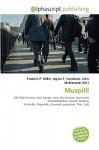 Muspilli - Agnes F. Vandome, John McBrewster, Sam B Miller II