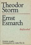 Theodor Storm - Ernst Esmarch: Briefwechsel - Theodor Storm, Ernst Esmarch, Arthur Tilo Alt