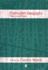 Postmodern Geography: A Reader in Ethnography, Theory, and Critique - Claudio Minca