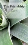The Friendship Plant - M Anonymous