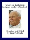 Memorable Quotations: Religious Leaders of the Past - Carol A. Dingle