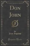 Don John (Classic Reprint) - Jean Ingelow