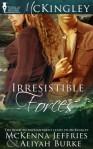 Irresistible Forces - McKenna Jeffries, Aliyah Burke