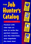 The Job Hunter's Catalog - Peggy Schmidt, Chris Kalb, Dorit Tabak