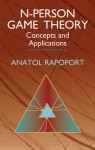 N-Person Game Theory: Concepts and Applications - Anatol Rapoport