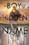 The Boy with the Hidden Name - Skylar Dorset