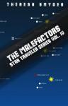 The Malefactors - Star Traveler Vol. IV - Theresa Snyder