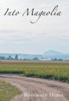 Into Magnolia: Sandy Cove Series Book 3 - Rosemary Hines
