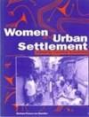 Women and Urban Settlement - Caroline Sweetman