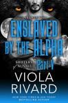 Enslaved by the Alpha: Part Five - Viola Rivard