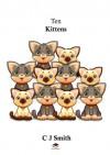Ten Kittens - C.J. Smith