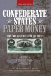 Confederate States Paper Money: Civil War Currency from the South - George S. Cuhaj