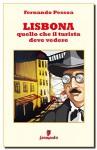 Lisbona. Quello che il turista deve vedere (Emozioni senza tempo) (Italian Edition) - Fernando Pessoa, Lucio Vigado (a cura di)