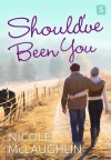 Should've Been You: A Man Enough Romance - Nicole Perkins McLaughlin