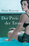 Der Preis der Treue: Roman (dtv premium) - Diane Brasseur, Bettina Bach