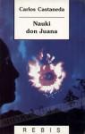 Nauki don Juana: Wiedza Indian z plemienia Yaqui - Carlos Castaneda