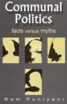 Communal Politics: Facts Versus Myths - Ram Puniyani