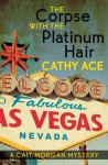 The Corpse with the Platinum Hair - Cathy Ace