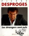 Les étrangers sont nuls - Pierre Desproges