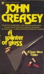 Splinter Of Glass - John Creasey