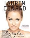 Lauren Conrad Style - tyylikirja - Lauren Conrad