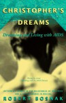 Christopher's Dreams: Dreaming and Living With AIDS - Robert Bosnak