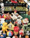 Florence's Big Book of Salt & Pepper Shakers: Identification & Value Guide - Gene Florence, Cathy Florence