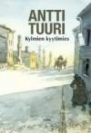 Kylmien kyytimies - Antti Tuuri
