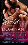 The Bold and the Dominant - Shayla Black, Jenna Jacob, Isabella LaPearl