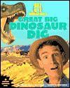 Bill Nye the Science Guy's Great Big Dinosaur Dig - Bill Nye, Ian Saunders