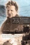 Arctic Scientist, Gulag Survivor: The biography of Mikhail Mikhailovich Ermolaev, 1905-1991 - A.M. Ermolaev, William Barr, V.D. Dibner