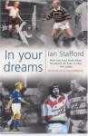 In Your Dreams: How One Man Fared When He Played The Best At Their Own Game - Ian Stafford