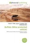 Buffalo (Mine Protected Vehicle) - Agnes F. Vandome, John McBrewster, Sam B Miller II