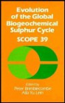 Evolution of the Global Biogeochemical Sulphur Cycle - Peter Brimblecombe