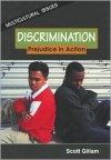 Discrimination: Prejudice in Action - Scott Gillam