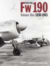Focke-Wulf FW190: Volume One 1938-1943 - J. Richard Smith, Eddie J. Creek