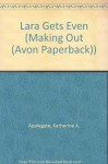 Lara Gets Even (Making Out (Avon Paperback)) - Katherine A. Applegate