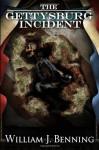 The Gettysburg Incident - William J. Benning, Tara Williamson, John Phillip Cameron
