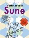 Släkten är värst Sune - Sören Olsson, Anders Jacobsson