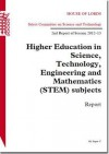 Higher Education in Science, Technology, Engineering and Mathematics (Stem) Subjects: House of Lords Paper 37 Session 2012-13 - The Stationery Office