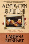 A Composition in Murder (A Cherry Tucker Mystery) (Volume 6) - Larissa Reinhart