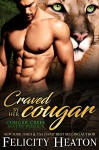 Craved by her Cougar (Cougar Creek Mates #4) - Felicity Heaton