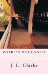 Words Released (Words Trilogy) - J. Clarke