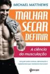 Malhar, Secar, Definir (Portuguese Edition) - Michael Matthews