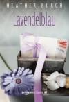 Lavendelblau (German Edition) - Heather Burch, Nanette Gobel
