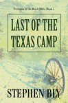 Last of the Texas Camp (Fortunes of the Black Hills, Book 5) - Stephen Bly