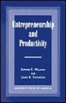 Entrepreneurship and Productivity - Edward E. Williams