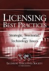 Licensing Best Practices: Strategic, Territorial, and Technology Issues - Robert Goldscheider