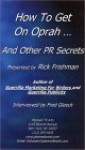 How To Get On Oprah ... And Other Pr Secrets - Rick Frishman