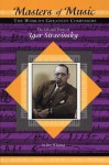 The Life and Times of Igor Stravinsky - Jim Whiting
